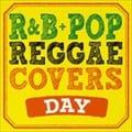 R&B+POPS REGGAE COVERS DAY