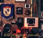 BUMP OF CHICKEN II<2005-2010>