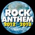 ロック・アンセム 2012-2013