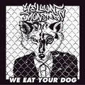 We eat your dog