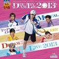 ミュージカル「テニスの王子様」 Dream Live 2013 (2枚組 ディスク1)