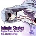 「IS<インフィニット・ストラトス>」 オリジナルドラマシリーズ Vol.5 feat.ラウラ・ボーデヴィッヒ