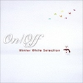 On/Off 〜Winter White Selection〜