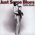 Just Some Blues [SHM-CD]