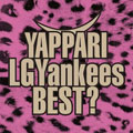 YAPPARI LGYankees BEST? (2枚組 ディスク1)