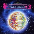 DJ OSSHY プロデュース ファミリー・ディスコ・ミックス