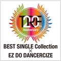 TRF 20th Anniversary BEST SINGLE Collection×EZ DO DANCERCIZE