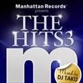Manhattan Records presents THE HITS 3 mixed by DJ TAKU