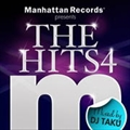 Manhattan Records presents THE HITS4 mixed by DJ TAKU