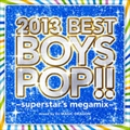 2013 BEST BOYS POP!! -superstar's megamix-