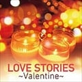 LOVE STORIES〜Valentine〜