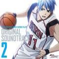 TVアニメ 黒子のバスケ オリジナルサウンドトラック Vol.2 (2枚組ディスク1)