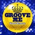 Groove Me〜Good Groove〜