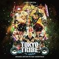 Tokyo Tribe-Original Motion Picture Soundtrack-