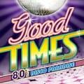 Good Times-80's ディスコ・パラダイス (2枚組 ディスク1)