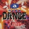 エイベックス・ダンス・クリスマス (2枚組 ディスク2)
