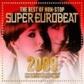ザ・ベスト・オブ・ノンストップ・スーパー・ユーロビート2009 (2枚組 ディスク1)