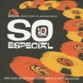 Especial Records 10th Anniversary presents「SO ESPECIAL」Unreleased&Exclusive Tracks Collection Compiled by Kyoto Jazz Massive
