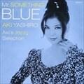 Mr.SOMETHING BLUE-Aki's Jazzy Selection-