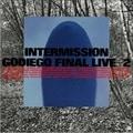 INTERMISSION/GODIEGO FINAL LIVE+2 (2枚組 ディスク1)