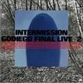 INTERMISSION/GODIEGO FINAL LIVE+2 (2枚組 ディスク2)