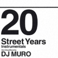 【CDシングル】20 Street Years instrumental non stop mix by DJ MURO