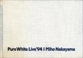 Pure White Live'94