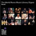 THE WORLD ROOTS MUSIC LIBRARY ダイジェスト(ヴォーカル編) (2枚組 ディスク1)