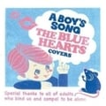 A BOY'S SONG〜THE BLUE HEARTS COVERS〜