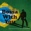 Couleur Cafe ole Bossa With You