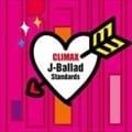 クライマックス〜J-バラード・スタンダード (2枚組 ディスク2)