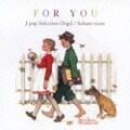 J-POPセレクション/For You〜そばにいるね〜 [オルゴール][インストゥルメンタル]