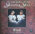Wink First Live Shining Star
