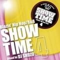 SHOW TIME 4〜Blazin' Hip Hop/R&B〜mixed by DJ SHUZO