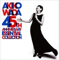 AKIKO WADA 45th ANNIVERSARY ESSENTIAL COLLECTION (2枚組 ディスク1)