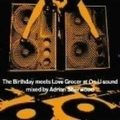 The Birthday meets Love Grocer at On-U Sound Mixed by Adrian Sherwood