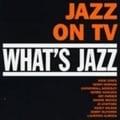 What's Jazz この素晴らしき世界〜ジャズ・オン・TV
