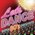 レッツ・ダンス-スーパー80'sディスコ・ヒッツ- (2枚組 ディスク1)