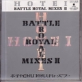 【CDシングル】BATTLE ROYAL MIXES II