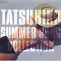 TATSUHIKO SUMMER SONG COLLECTION