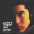 DON'T STOP ME NOW〜俺をとめないで