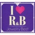 アイ・ラヴ R&B〜10thアニヴァーサリー・ジュエリー・ベスト (2枚組 ディスク1)