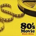 80's ムービー・ベスト・ヒッツ (2枚組 ディスク1)