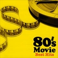 80's ムービー・ベスト・ヒッツ (2枚組 ディスク2)