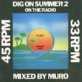 DIG ON SUMMER 2 ON THE RADIO MIXED BY MURO