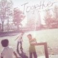 【CDシングル】Together〜つながり〜