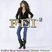 FeiFei best Selections 'shinin'Forever