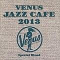ヴィーナス・ジャズ・カフェ 2013 (2枚組 ディスク2)