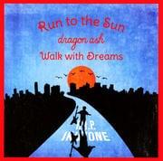 【CDシングル】Run to the Sun/Walk with Dreams