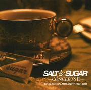 SALT&SUGAR -CONCERTSII- Songs from SALTISH NIGHT 1997〜2008